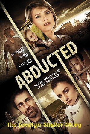 Watch Movie Abducted The Jocelyn Shaker Story
