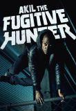 Watch Movie Akil the Fugitive Hunter - Season 1