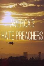 Watch Movie America's Hate Preachers