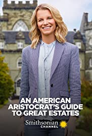 Watch Movie An American Aristocrat's Guide to Great Estates - Season 1