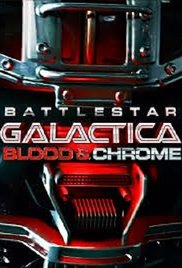 Watch Movie Battlestar Galactica Blood and Chrome