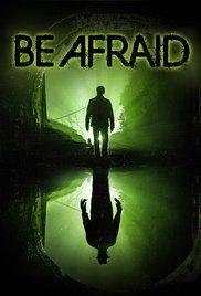 Watch Movie Be Afraid