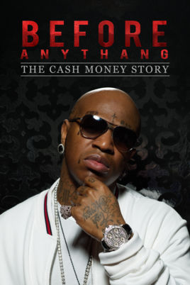 Watch Movie Before Anythang: The Cash Money Story