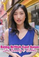 Watch Movie Being British East Asian: Sex, Beauty & Bodies - Season 1