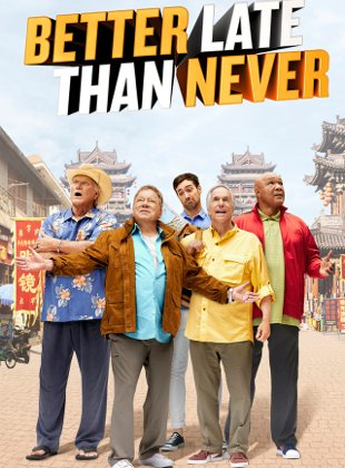 Watch Movie Better Late Than Never - Season 1