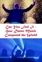 Watch Movie Can You Feel It - How Dance Music Conquered the World - Season 1