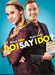 Watch Movie Do I Say I Do