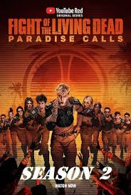 Watch Movie Fight of the Living Dead: Paradise Calls - Season 2