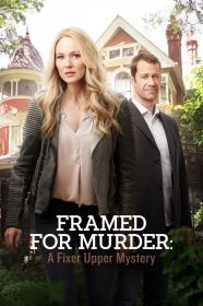 Watch Movie Framed for Murder: A Fixer Upper Mystery