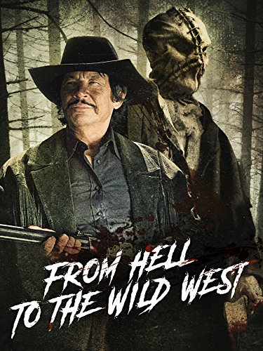 Watch Movie From Hell to the Wild West