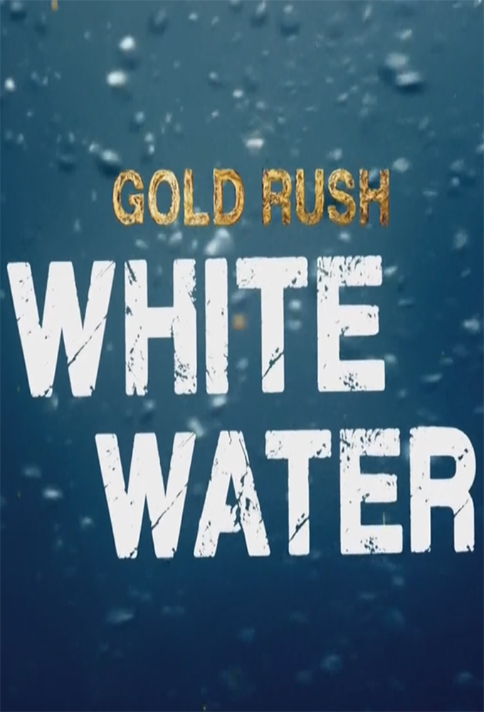 Watch Movie Gold Rush: White Water - Season 4