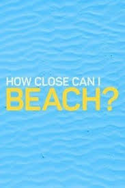 Watch Movie How Close Can I Beach? - Season 1