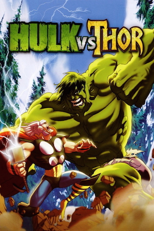 Watch Movie Hulk Vs. Thor