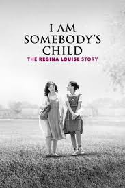 Watch Movie I Am Somebody's Child: The Regina Louise Story
