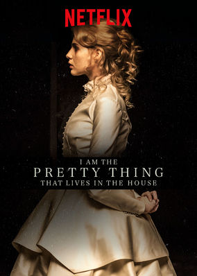 Watch Movie I Am the Pretty Thing That Lives in the House