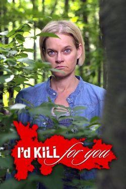 Watch Movie I'd Kill for You- Season 1