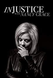 Watch Movie Injustice with Nancy Grace - Season 1