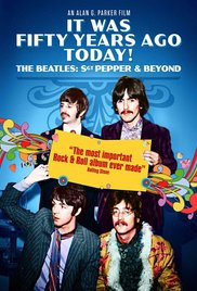 Watch Movie It Was Fifty Years Ago Today... Sgt Pepper and Beyond