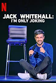 Watch Movie Jack Whitehall: I'm Only Joking