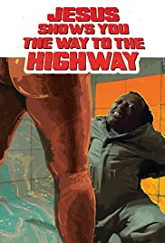 Watch Movie Jesus Shows You the Way to the Highway