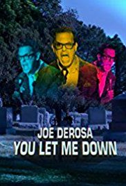Watch Movie Joe Derosa You Let Me Down