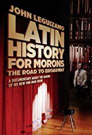 Watch Movie Latin History for Morons: John Leguizamo's Road to Broadway