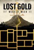 Watch Movie Lost Gold of World War II - Season 2