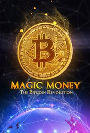 Watch Movie Magic Money: The Bitcoin Revolution