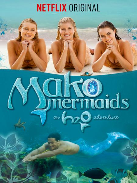 Watch Movie Mako Mermaids - Season 1