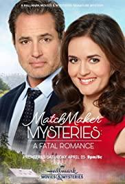 Watch Movie Matchmaker Mysteries: A Fatal Romance