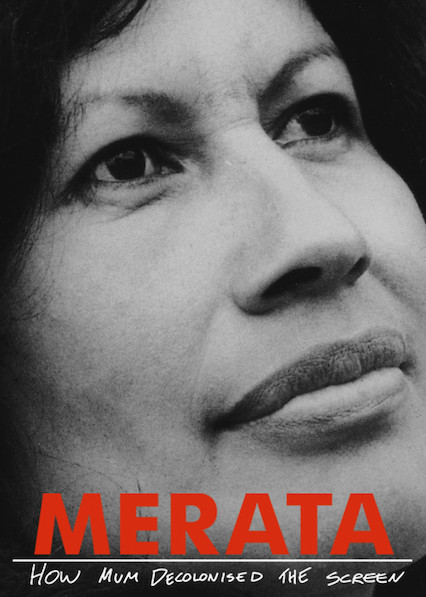 Watch Movie Merata: How Mum Decolonised the Screen