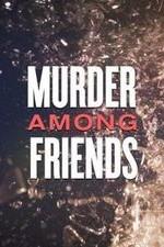Watch Movie Murder Among Friends - Season 1