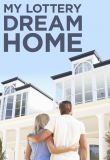 Watch Movie My Lottery Dream Home - Season 1