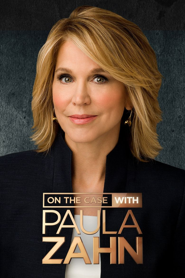 Watch Movie On The Case With Paula Zahn - Season 17