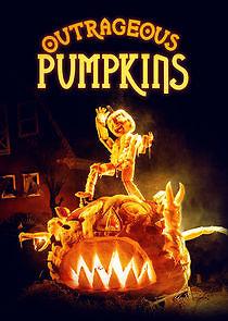 Watch Movie Outrageous Pumpkins - Season 1