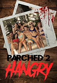 Watch Movie Parched 2: Hangry