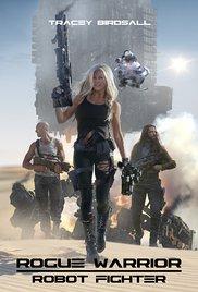 Watch Movie Rogue Warrior: Robot Fighter