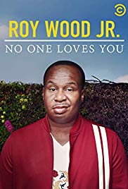 Watch Movie Roy Wood Jr.: No One Loves You