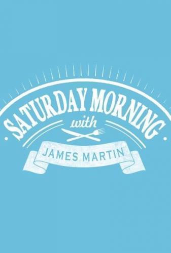 Watch Movie Saturday Morning with James Martin - Season 2