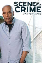 Watch Movie Scene of the Crime with Tony Harris - Season 1