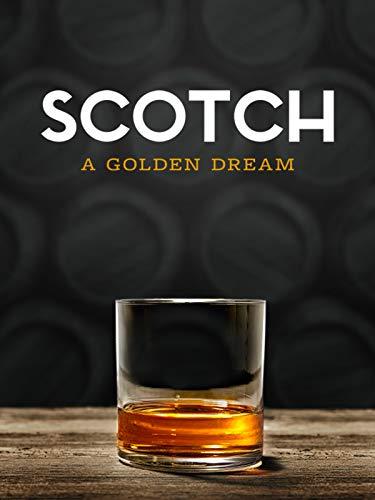 Watch Movie  Scotch: A Golden Dream