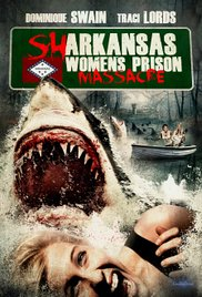 Watch Movie Sharkansas Womens Prison Massacre