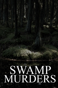 Watch Movie Swamp Murders - Season 4
