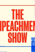 Watch Movie The Impeachment Show - Season 1
