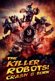 Watch Movie The Killer Robots! Crash and Burn