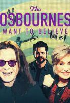 Watch Movie The Osbournes Want to Believe - Season 1