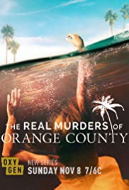 Watch Movie The Real Murders of Orange County - Season 1