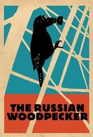 Watch Movie The Russian Woodpecker