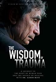 Watch Movie The Wisdom of Trauma