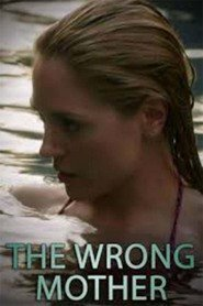 Watch Movie The Wrong Mother